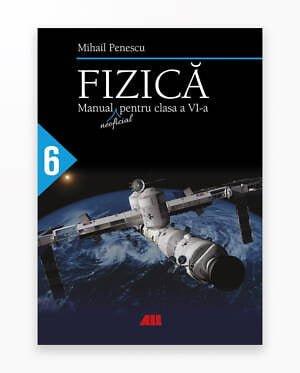 Fizica. Manual Pentru Clasa A 6-A - Penescu