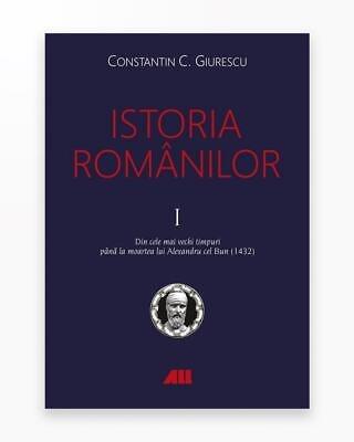 Istoria Romanilor - Volumele 1