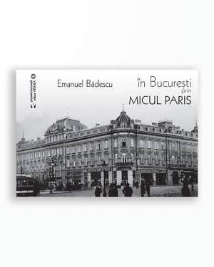 In Bucuresti Prin Micul Paris