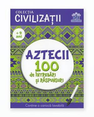 Aztecii - 100 De Intrebari Si Raspunsuri