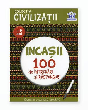 Incasii - 100 De Intrebari Si Raspunsuri