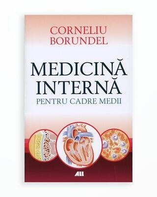 Medicina Interna Pentru Cadre Medii - Editia A 5-A