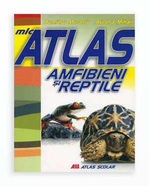 Mic Atlas - Amfibieni Si Reptile