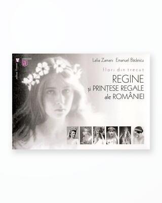 Flori Din Trecut. Regine Si Printese Regale Ale Romaniei