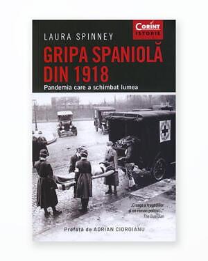 Gripa Spaniola din 1918. Pandemia care a Schimbat Lumea