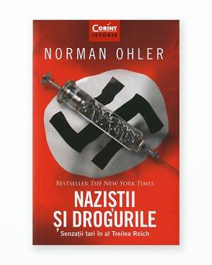 Nazistii si Drogurile. Senzatii Tari in al Treilea Reich