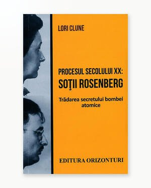 Procesul Secolului XX: Sotii Rosenberg