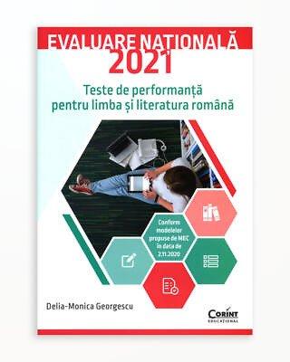 Evaluare Nationala 2021 - Teste de Performanta pentru Limba si Literatura Romana