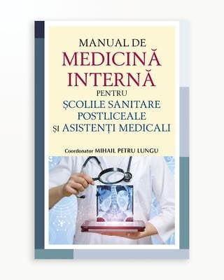 Manual de Medicina Interna pentru Scolile Sanitare Posliceale si Asistenti Medicali