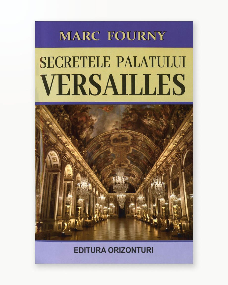 Secretele Palatului Versailles